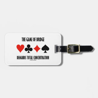 The Game Of Bridge Demands Total Concentration Luggage Tag
