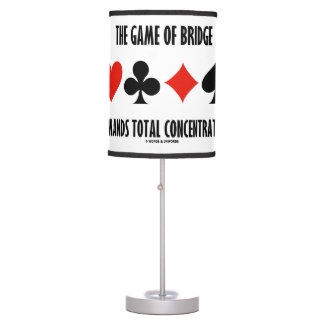 The Game Of Bridge Demands Total Concentration Table Lamp