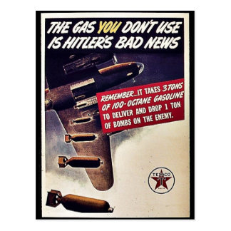 The Gas You Don't Use Is Hitler's Bad News Postcard