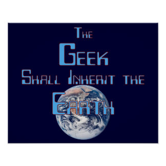 The Geek Shall Inherit the Earth Poster