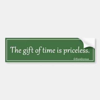 The Gift of Time is Priceless Bumper Sticker