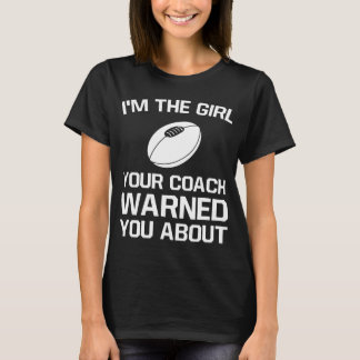 The Girl Your Coach Warned You About Girl's Rugby T-Shirt