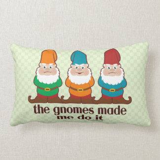 The Gnomes Made Me Do It Lumbar Pillow