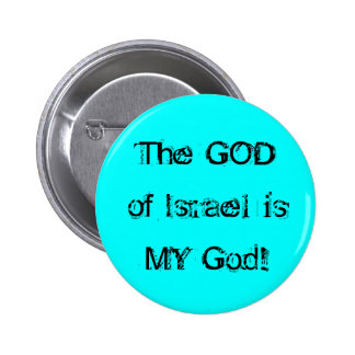 The GOD of Israel is MY God! Buttons