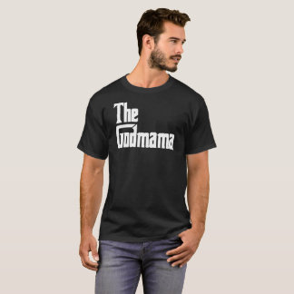 The Godmama T-Shirt