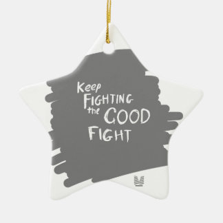 The Good fight Ceramic Ornament