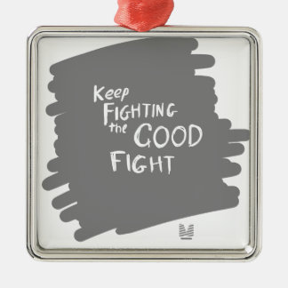 The Good fight Metal Ornament