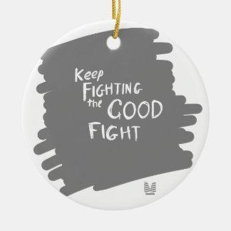 The Good fight Round Ceramic Ornament