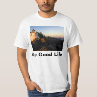The Good Life T Shirts
