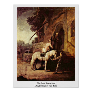 The Good Samaritan By Rembrandt Van Rijn Poster