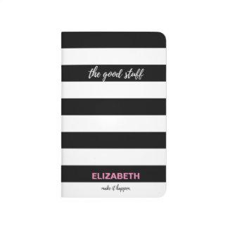 """The Good stuff"" Black and white stripes, name Journal"
