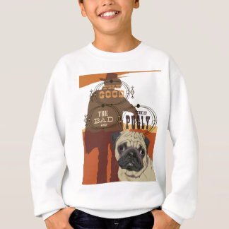 The Good, The Bad and The Pugly Sweatshirt