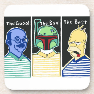 The Good The Bad The Best Drink Coasters