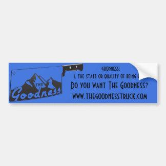 The Goodness definition bumper sticker