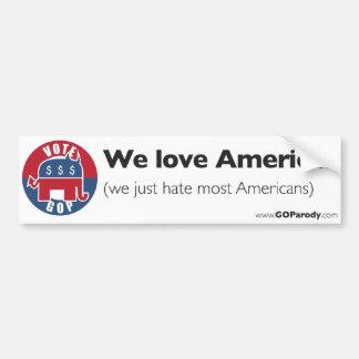 The GOP Loves America Bumper Sticker