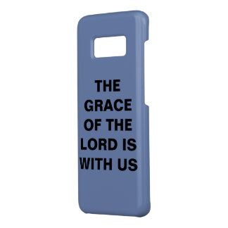 """The Grace Of The Lord Is With Us"" Galaxy S8 Case"