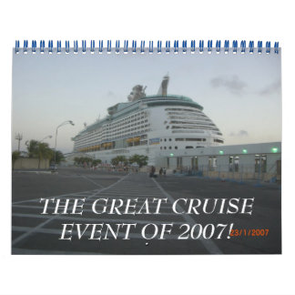 THE GREAT CRUISE EVENT OF 2007! WALL CALENDAR
