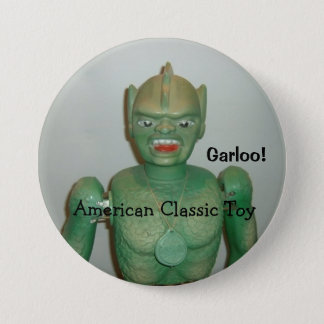 The Great Garloo Button! 3 Inch Round Button