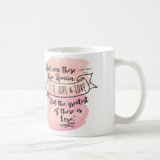 """The greatest of these is love"" 1 Cor. 13:13 mug"