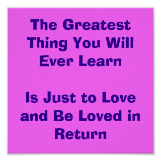 The Greatest Thing You Will Ever Learn Is Just t.. Poster