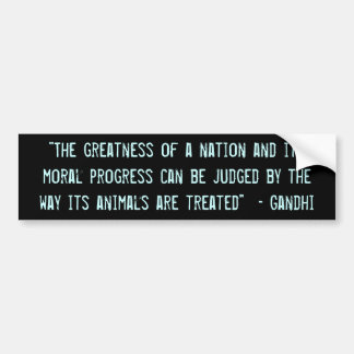 """The greatness of a nation..."" Bumper Sticker"