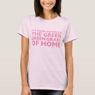The Green Green Grass Of Home Pink T-Shirt