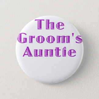 The Grooms Auntie 2 Inch Round Button