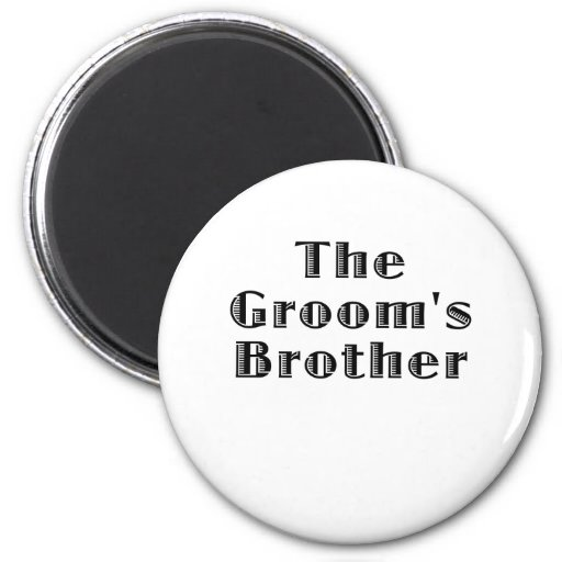 The Grooms Brother Fridge Magnets
