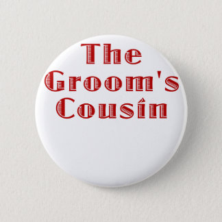 The Grooms Cousin 2 Inch Round Button
