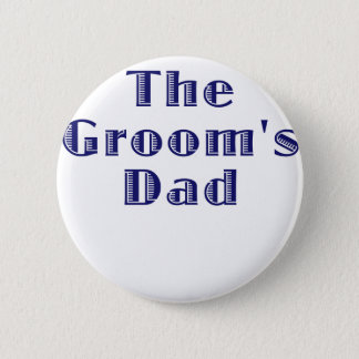 The Grooms Dad 2 Inch Round Button