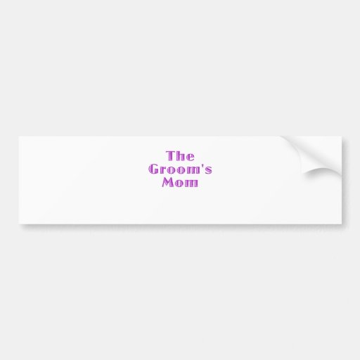 The Grooms Mom Bumper Stickers