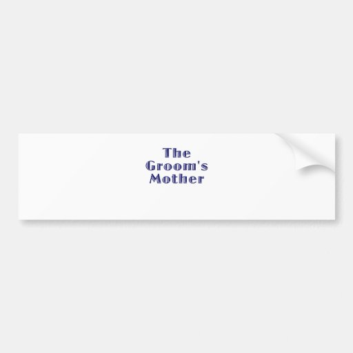 The Grooms Mother Bumper Sticker