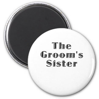 The Grooms Sister 2 Inch Round Magnet