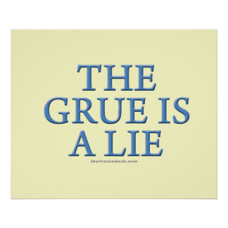 The Grue is a Lie Poster