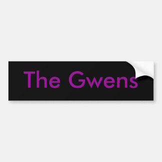 the gwens bumper sticker