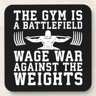 The Gym Is A Battlefield - Workout Motivational Coaster