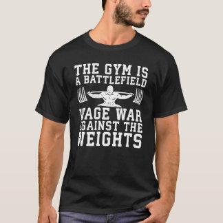 The Gym Is A Battlefield - Workout Motivational T-Shirt