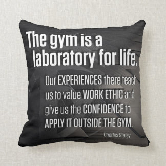 The Gym Is A Laboratory For Life - Inspirational Throw Pillow