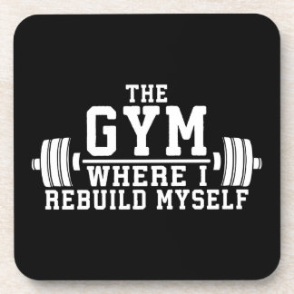 The Gym - Rebuild Myself - Workout Inspirational Coaster