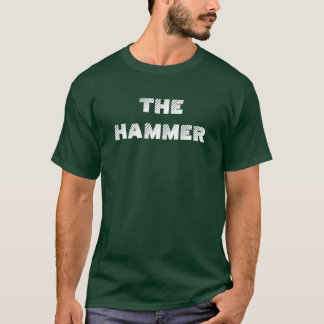 THE HAMMER T-Shirt