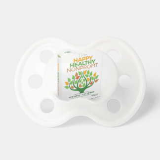 The Happy, Healthy Nonprofit 3D Cover Pacifier