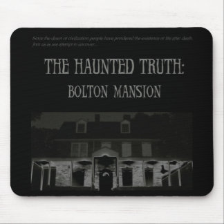 The Haunted Truth: Bolton Mansion Mouse Pad