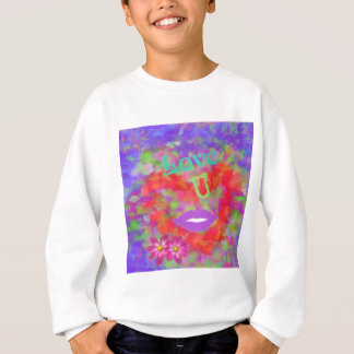 The heart also speaks of love sweatshirt