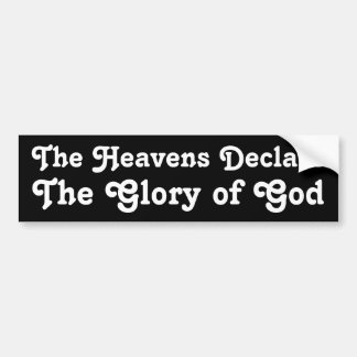 The Heavens Declare Bumper Sticker