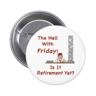 The Hell With Friday Button