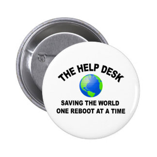 The Help Desk - Saving The World 2 Inch Round Button