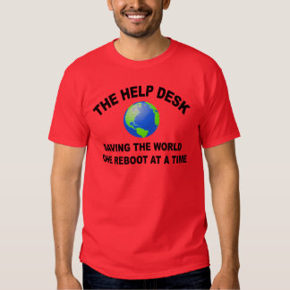 The Help Desk - Saving The World Tshirts