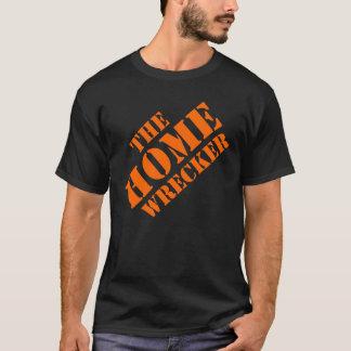 THE HOME WRECKER T-Shirt