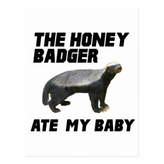 The Honey Badger Ate My Baby Postcard