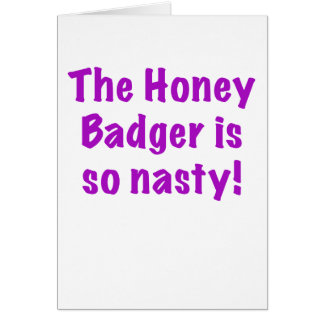 The Honey Badger is So Nasty Card
